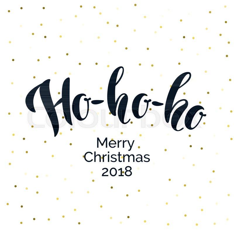 Modern hand drawn lettering phrase. Ho-ho-ho, merry Christmas ...