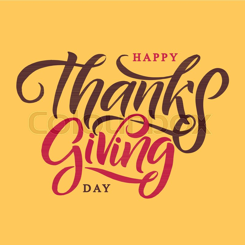Vector Illustration Hand Lettering Modern Brush Pen Text Of Happy Thanksgiving Day Isolated On Yellow Background Handmade Calligraphy