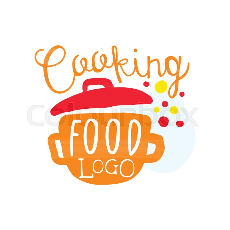 Colorful Handmade Badge Or Label Design For Cooking Food Handwritten Lettering With Saucepan Logo Club Class Culinary School