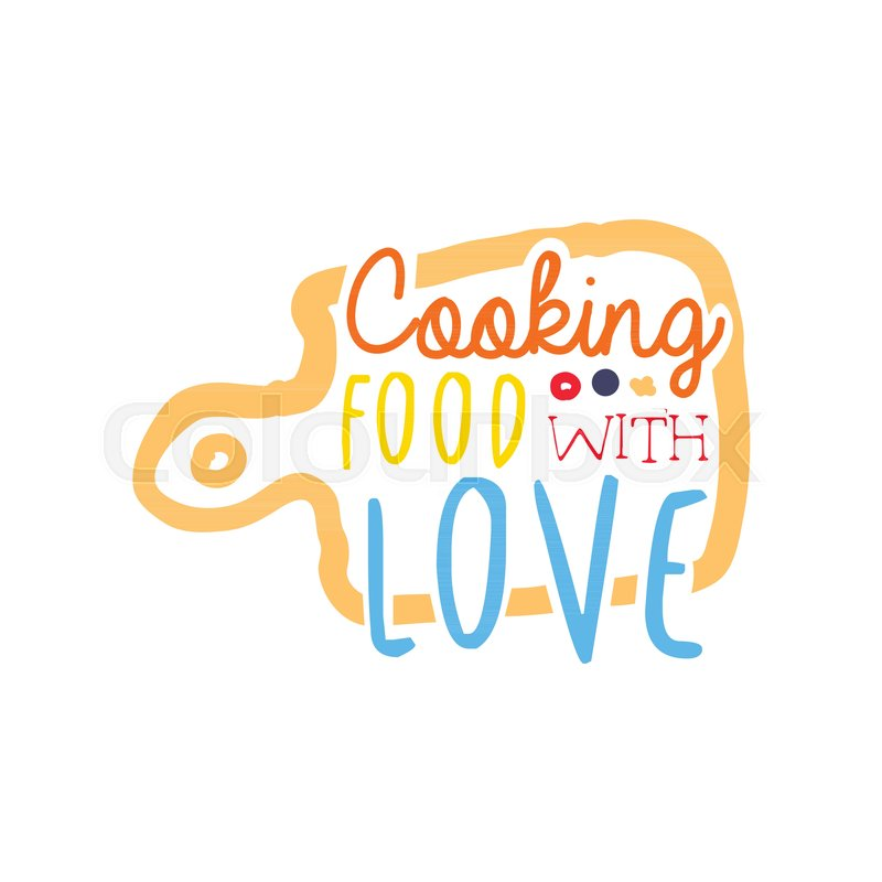 Hand Drawn Cooking Food With Love Logo Or Badge Design Handwritten Text Cutting Board Label For Club Culinary School Studio Home