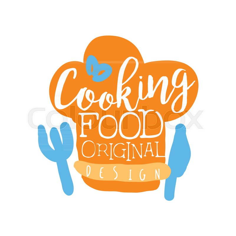 Colorful Handmade Badge Or Logo For Cooking Food Handwritten Lettering With Chef S Hat Fork And Knife Emblem Club Culinary School