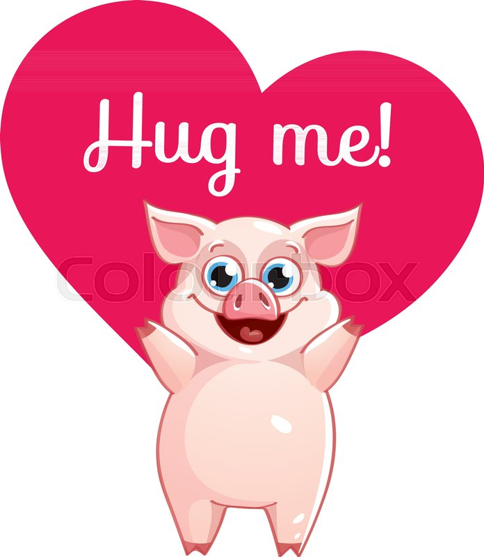 Cartoon Pig Ready For A Hugging Funny Animal Cute Pet On White Background Vector Illustration With Hand Lettering Phrase Hug Me