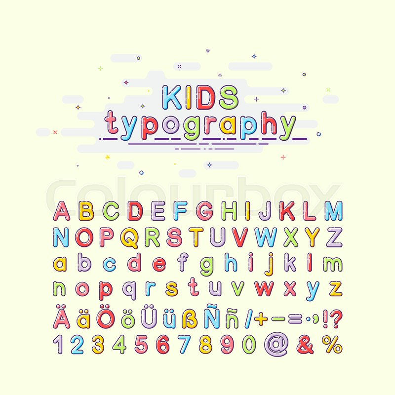 Childrens Font In The Mbe Style Colorful Kids Typography Vector Illustration Of An Alphabet English German And Spanish Letters