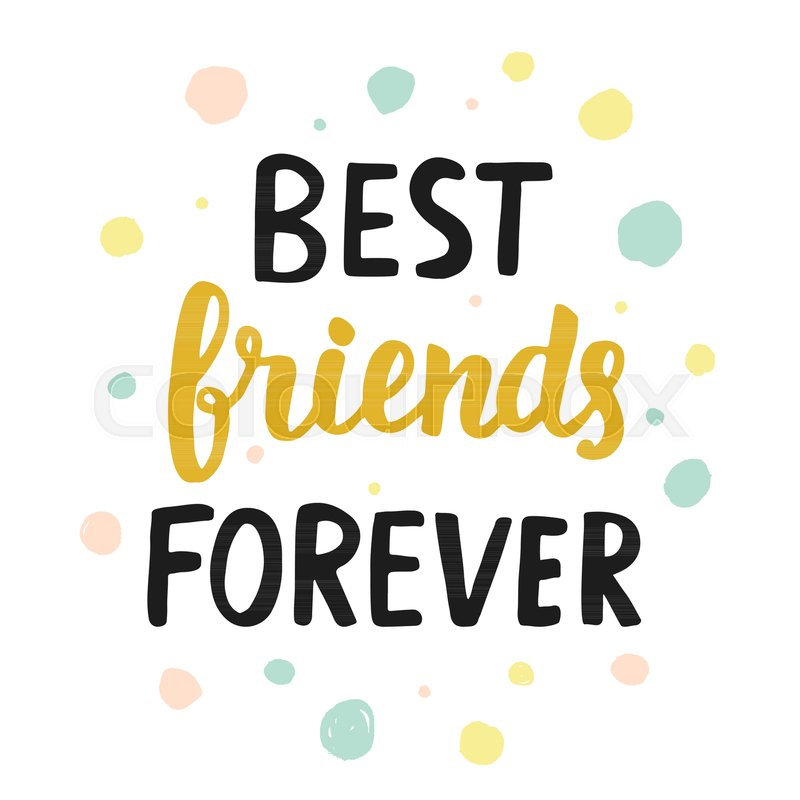 Best Friends Forever Quote, Modern Hand Written Lettering In Black And  Golden Colors. Typographic Design For Greeting Cards, Posters, T Shirt  Print.