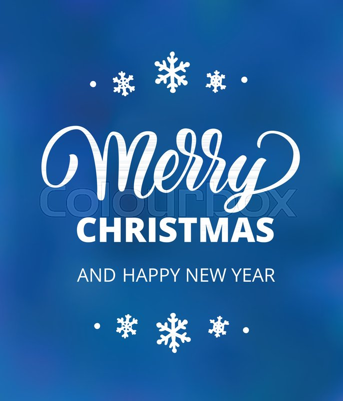 merry christmas and happy new year text holiday greetings quote hand drawn lettering on blue background great for christmas and new year cards posters