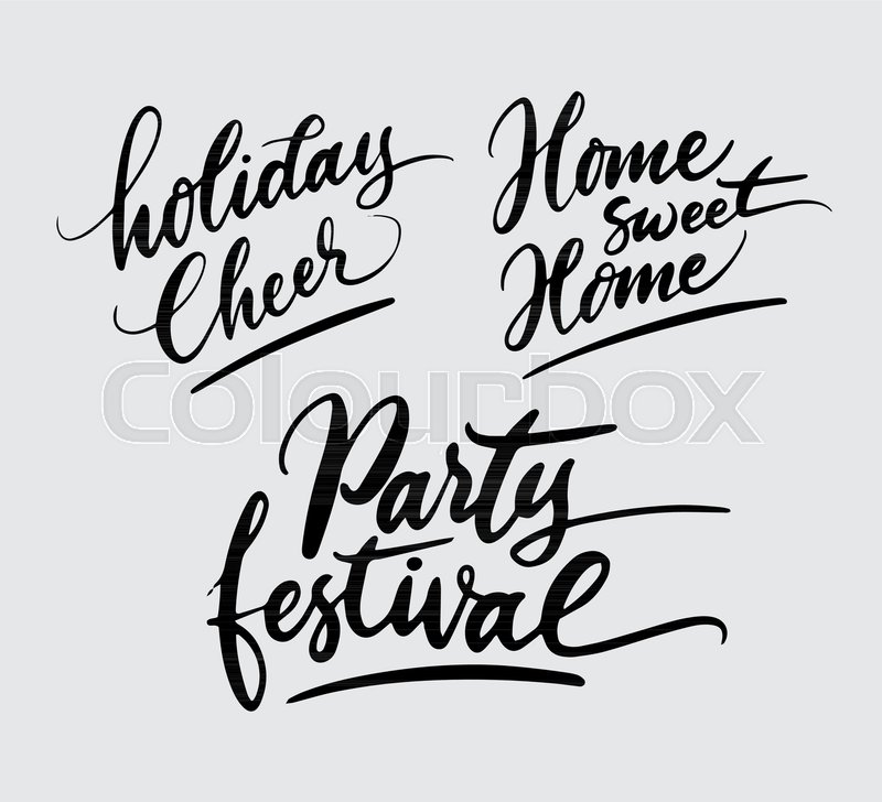 Holiday And Party Festival Typography Calligraphy Hand Written Writing Art Artwork Artistic Uppercase Lowercase Swash Spontaneously