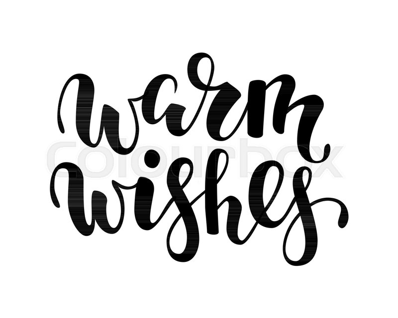 Warm wishes. hand drawn creative calligraphy brush pen lettering