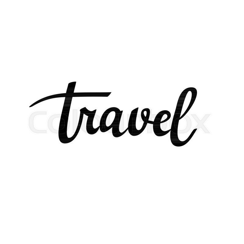 travel vector calligraphy inspiration lettering word design stock