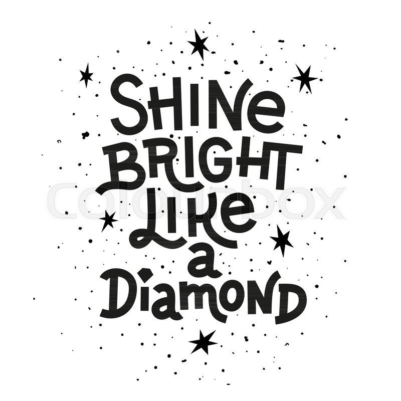 Inspiration quote. Shine bright like a ... | Stock vector ...