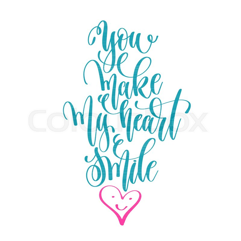 You make my heart smile - hand ... | Stock vector | Colourbox