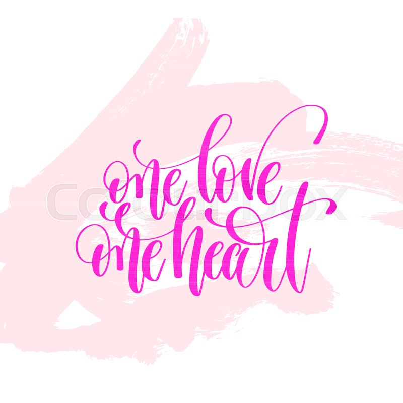 One Love One Heart Hand Lettering Poster On Pink Brush Stroke