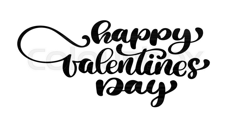 Happy Valentines Day Typography Poster With Handwritten Calligraphy Text Isolated On White Background Vector Illustration Fun Brush Ink For