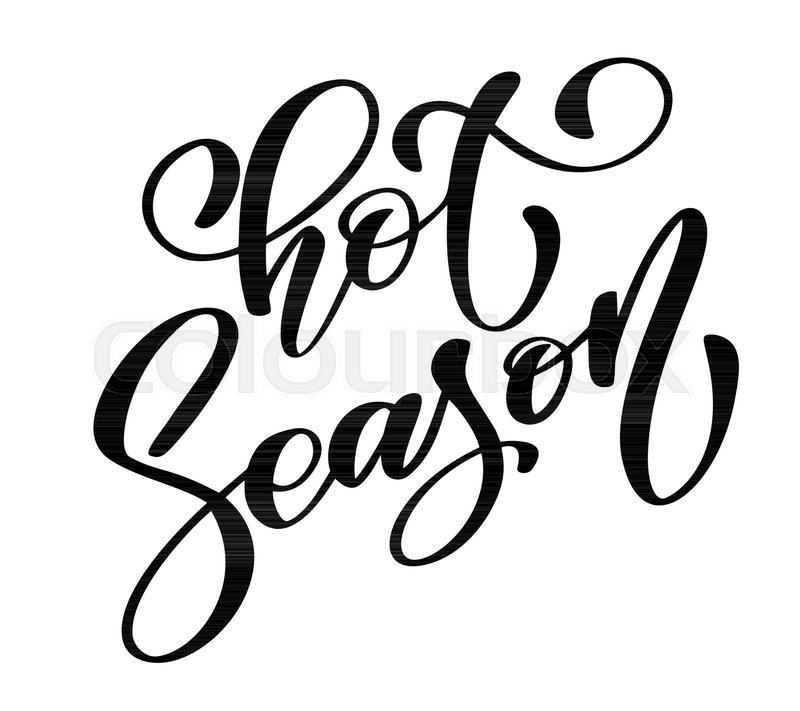 Hot Season Text Hand Drawn Summer Lettering Handwritten Calligraphy Design Vector Illustration Quote For Greeting Cards Tattoo