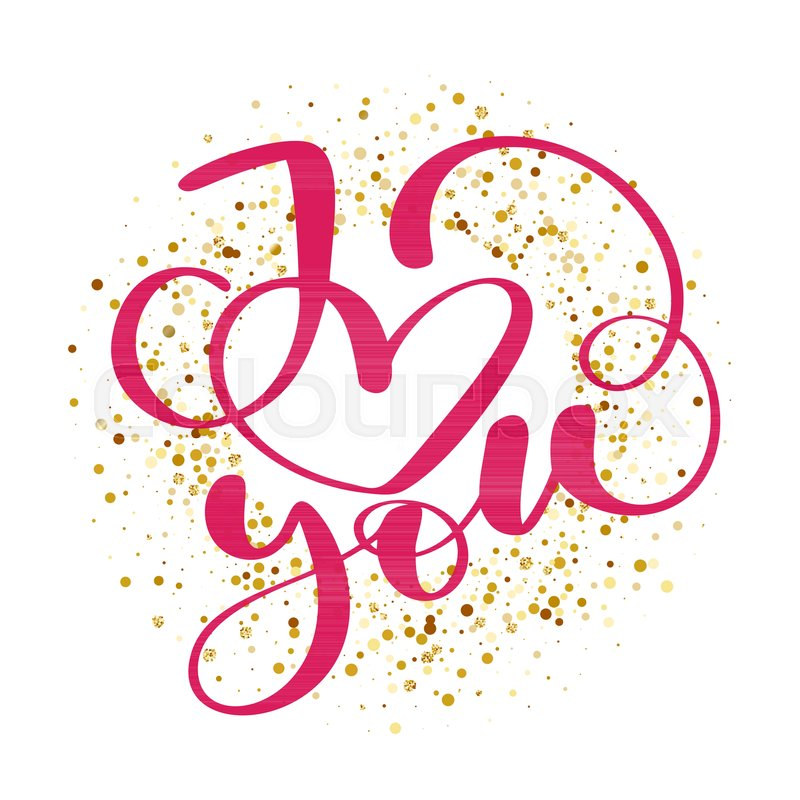 I love you. I heart you. Valentines day calligraphy glitter card ...