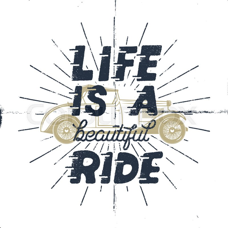 Life is a beautiful ride. Inspiring creative motivation quote ...
