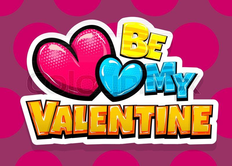 Line Art Valentine : Be my valentine day heart comic text pop art advertise. love