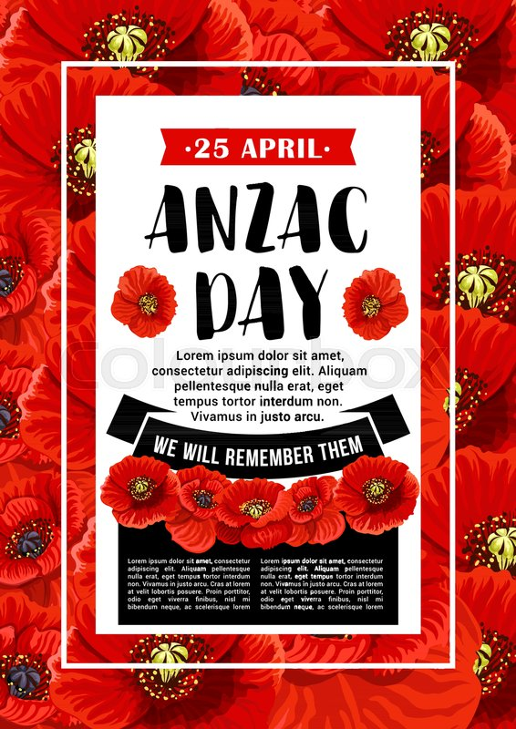 Anzac day 25 april australian war remembrance day poster or greeting anzac day 25 april australian war remembrance day poster or greeting card design of red poppy flowers vector anzac day memorial anniversary holiday in m4hsunfo