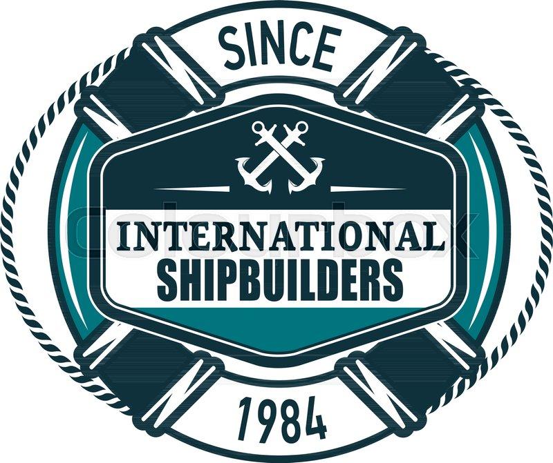 Shipbuilder Heraldic Icon Of Marine Life Buoy And Seafarer Crossed