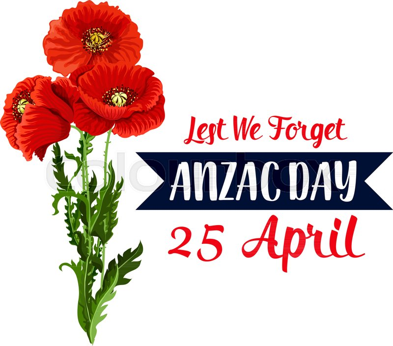Anzac day war remembrance anniversary of 25 april australian and new anzac day war remembrance anniversary of 25 april australian and new zealand holiday vector red poppy flowers symbol and lest we forget on blue ribbon for mightylinksfo