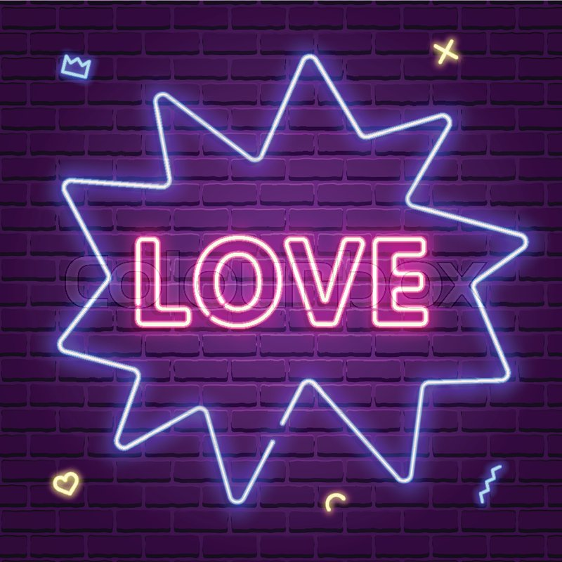 Love Neon Glowing Text Valentines Day 80s Retro Banner Template Night Club Electric Light Signboard Dark Brick Wall Background Vector Illustration