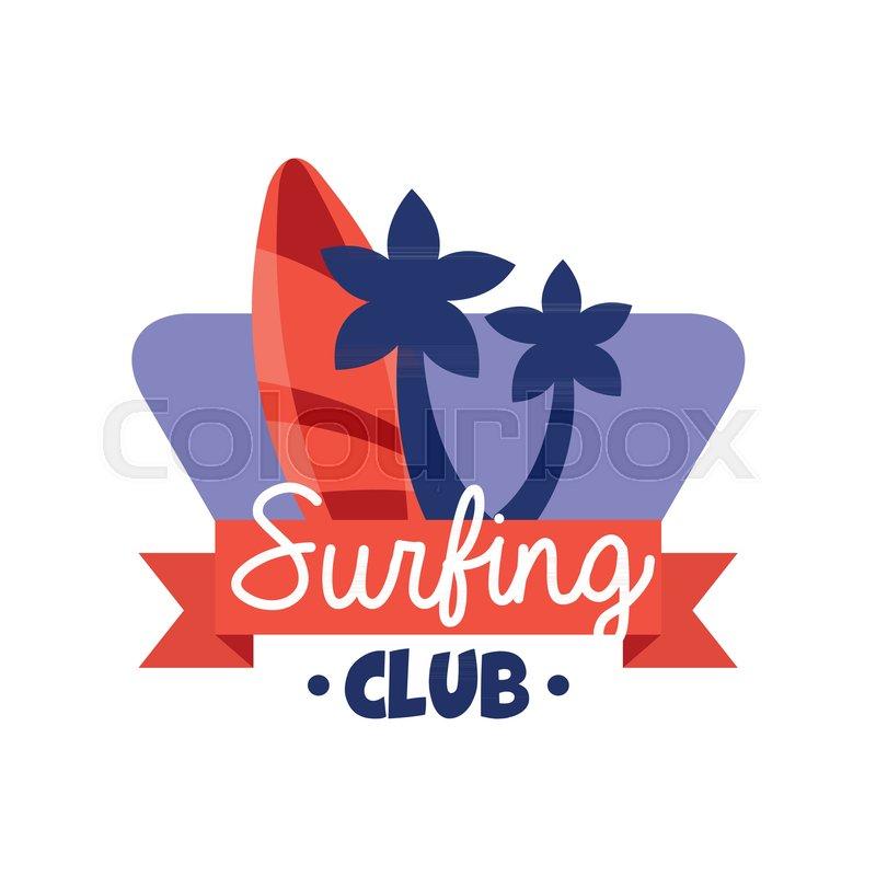 Stock Vector Of Surfing Club Logo Retro Badge For Surf School Beach Rest