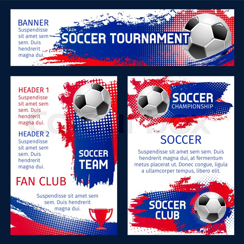 Soccer Tournament Posters For Football Championship Or Fan Club And Sports League Team Banner Vector Ball Goal On White Blue Red Color