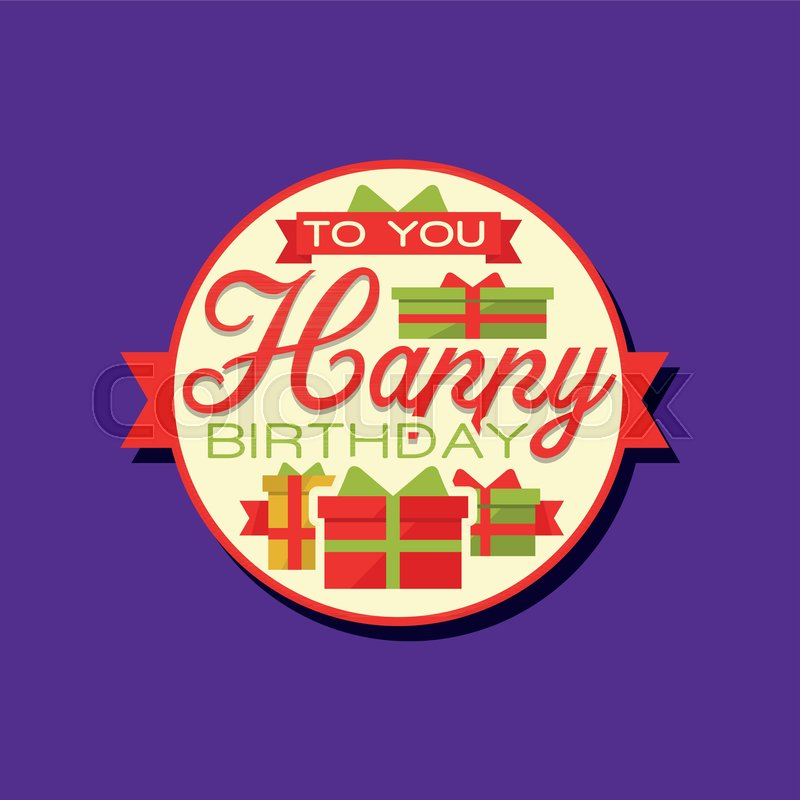 Creative Design Of Happy Birthday Sticker Or Label With Gifts And Text Greeting Card Decor Element For Holiday Celebration Tag Present