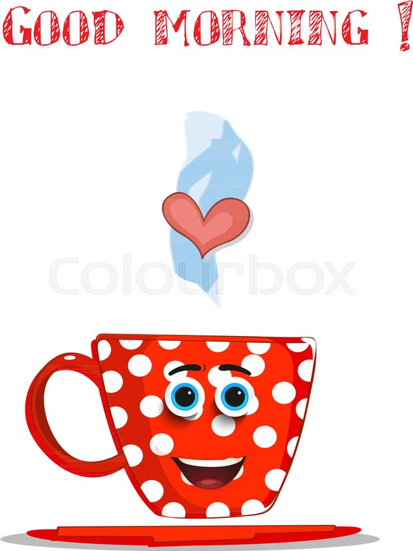 Cute cartoon red smiling cup with white polka dots pattern blue cute cartoon red smiling cup with white polka dots pattern blue eyes lips heart in steam and text good morning isolated on white background m4hsunfo