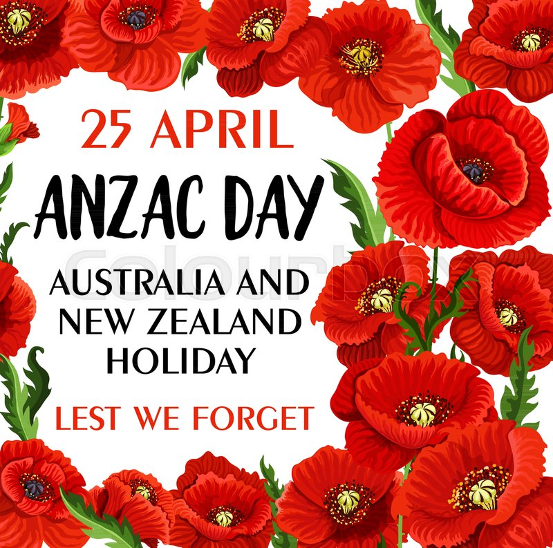 Anzac day australia and new zealand war remembrance poster for lest anzac day australia and new zealand war remembrance poster for lest we forget of 25 april vector greeting card design of poppy flowers for war mightylinksfo Gallery
