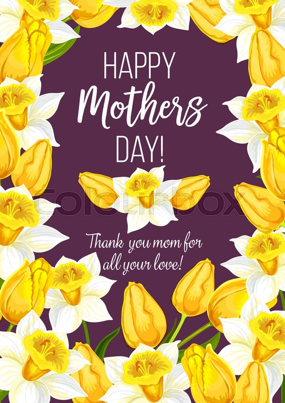 Happy mothers day greeting card of holiday wishes and floral bunch happy mothers day greeting card of holiday wishes and floral bunch for mom love celebration holiday vector mother day bouquet of blooming daffodils or m4hsunfo