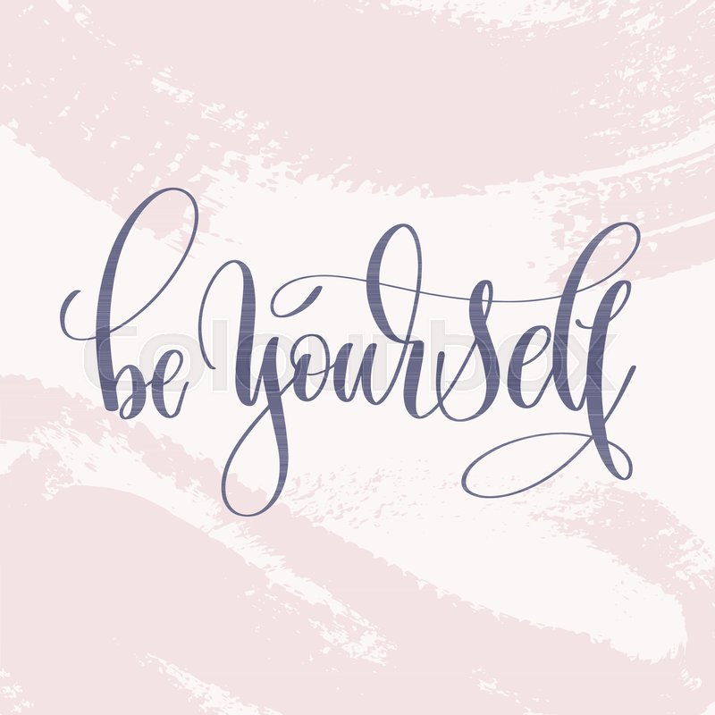 Be Yourself Hand Lettering Text About Life Poster On Pink Brush