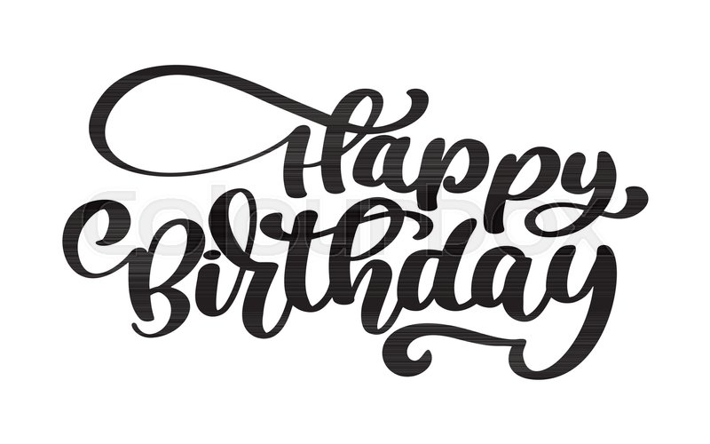 Happy Birthday Hand Drawn Text Phrase Calligraphy Lettering Word Graphic Vintage Art For Posters And Greeting Cards Design Calligraphic Quote In Green