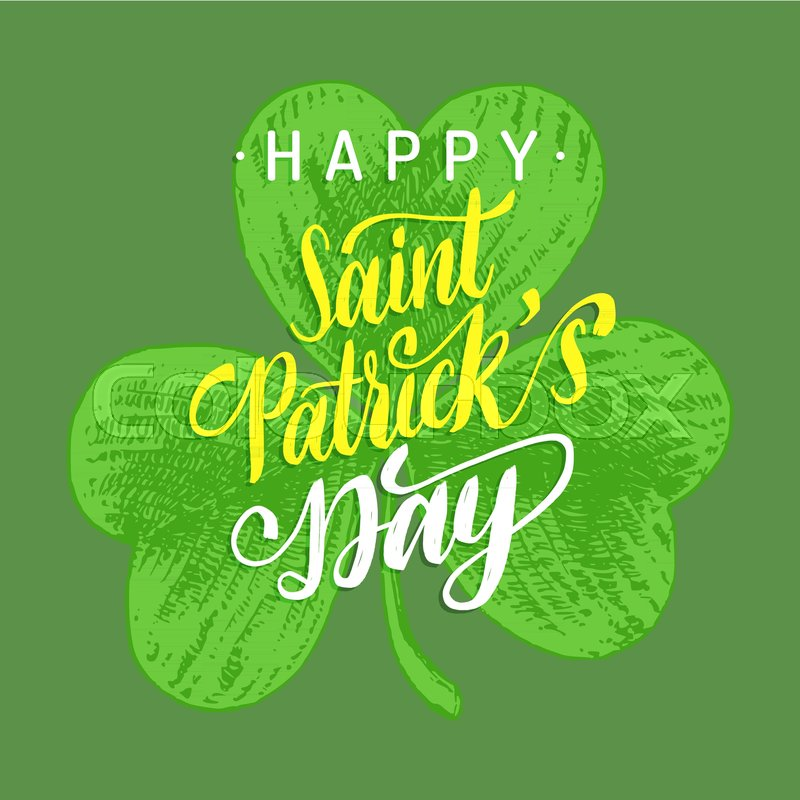 Happy saint patricks day handwritten phrase for greetings card or happy saint patricks day handwritten phrase for greetings card or poster calligraphy with clover leaf symbol irish festive vector illustration m4hsunfo
