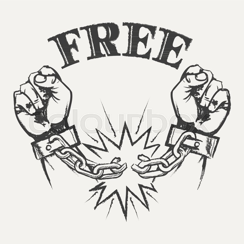 Hand Drawn Raised Hands With Broken Chains And Wording Free Vector Illustration In Pencil Sketch Style
