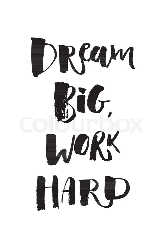 A Positive Word Calls For Action Dream Big Work Hard Phrase Motivation Poster Printing T Shirts Lettering