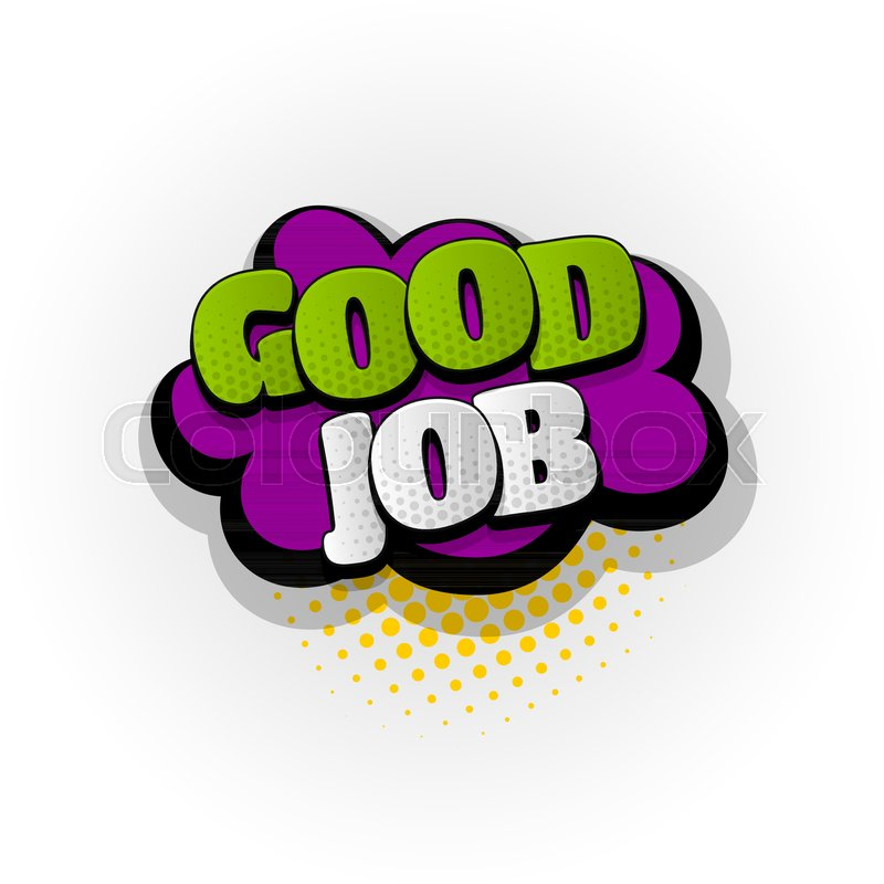 Good Job Work Hand Drawn Pictures Effects Template Comics Speech