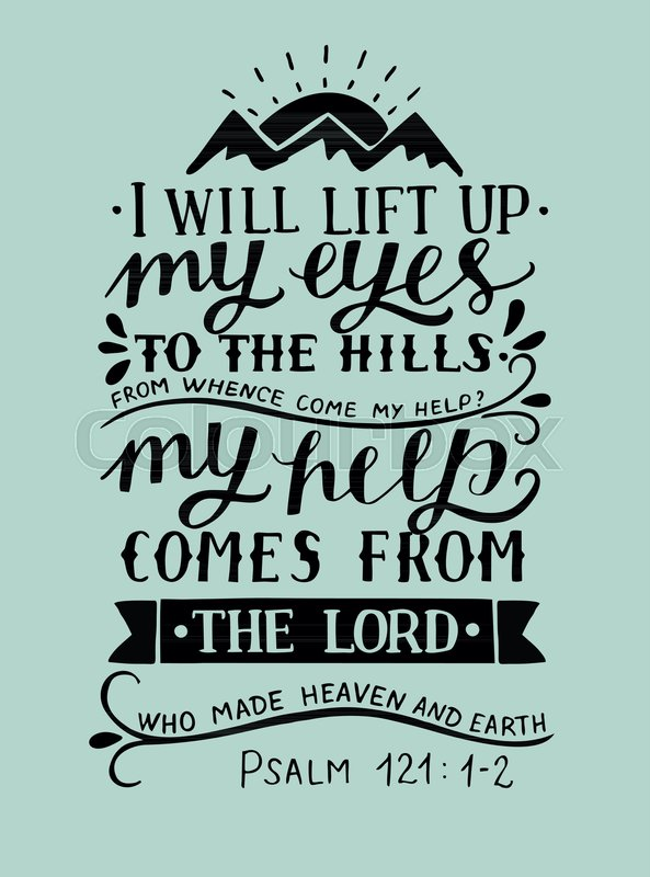 Hand Lettering I Will Lift Up My Eyes To The Hills From Whence Come Help With Three Mountains Bible Verse Christian Poster Modern Calligraphy