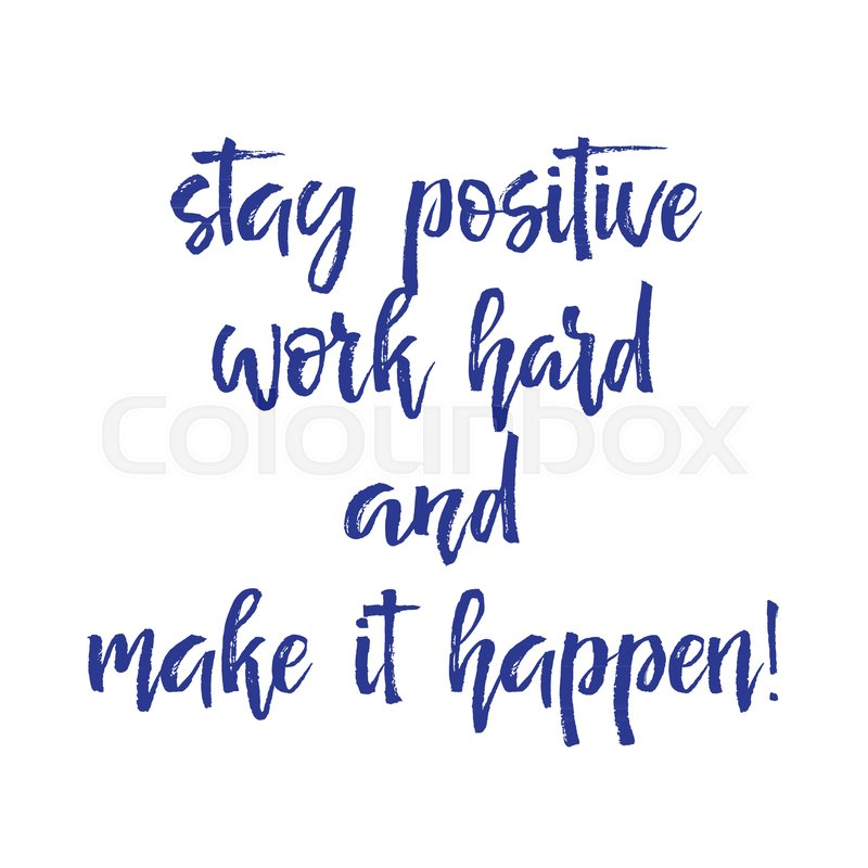 Note paper with motivation text - stay positive work hard and make ...