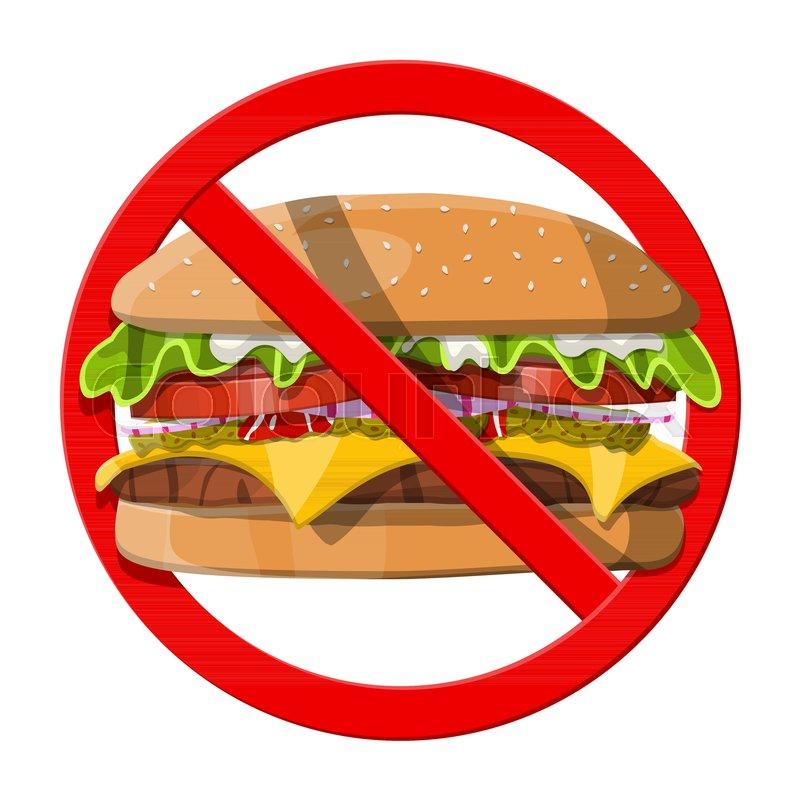 No Fast Food Allowed Ban Burger Symbol Prohibited Cheeseburger