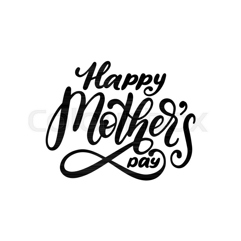 happy mothers day vector hand lettering calligraphy illustration Happy Fathers Day Greetings happy mothers day vector hand lettering calligraphy illustration for greeting card festival poster etc stock vector colourbox