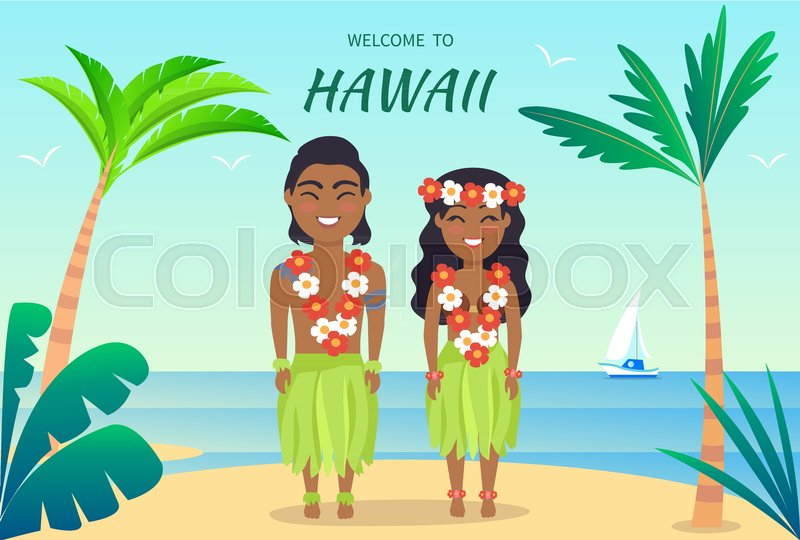 Welcome to hawaii poster hawaiian people greeting tourists man and welcome to hawaii poster hawaiian people greeting tourists man and woman dressed in leaves and luau made up of flowers on vector illustration stock m4hsunfo