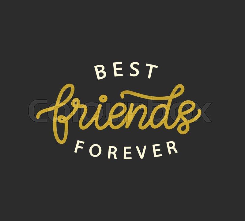 best friends forever hand written brush lettering friendship day