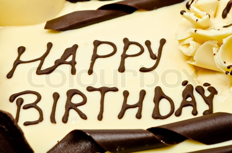 Chocolate Cake With Words Happy Birthday On It Stock Photo Colourbox
