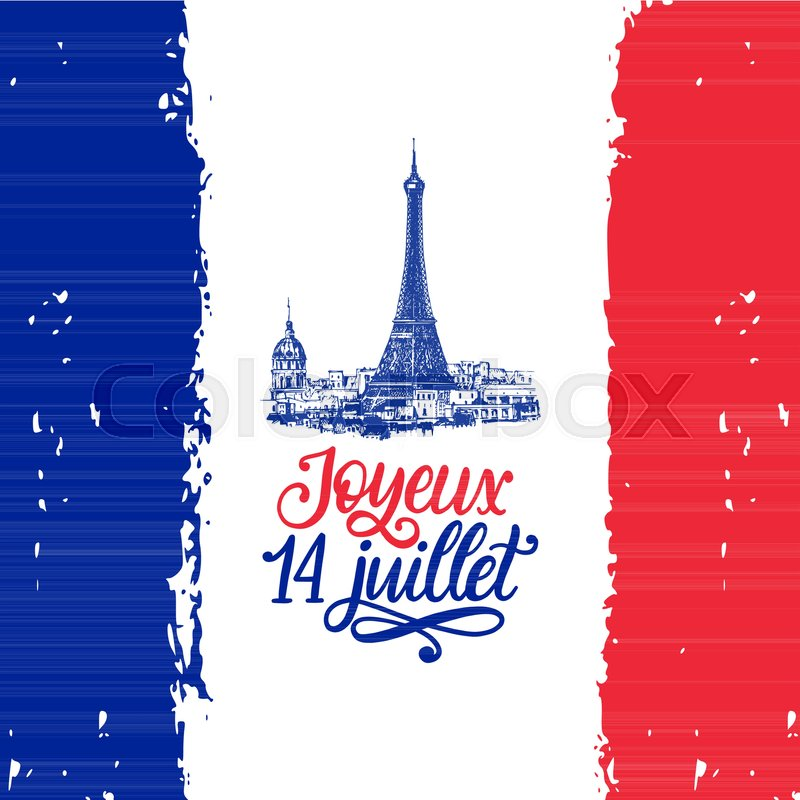 Joyeux 14 juillet hand lettering phrase translated from french bastille day calligraphydrawn illustration of eiffel towerance flag backgrounded for greeting card poster etc vector m4hsunfo