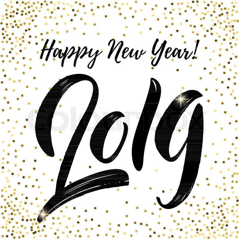 Happy new year 2019. Lettering phrase on white background with ...