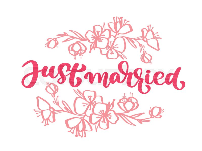 Wedding Decorative Vector Hand Drawn Lettering Of Text Pink Just Impressive Just Married Quotes