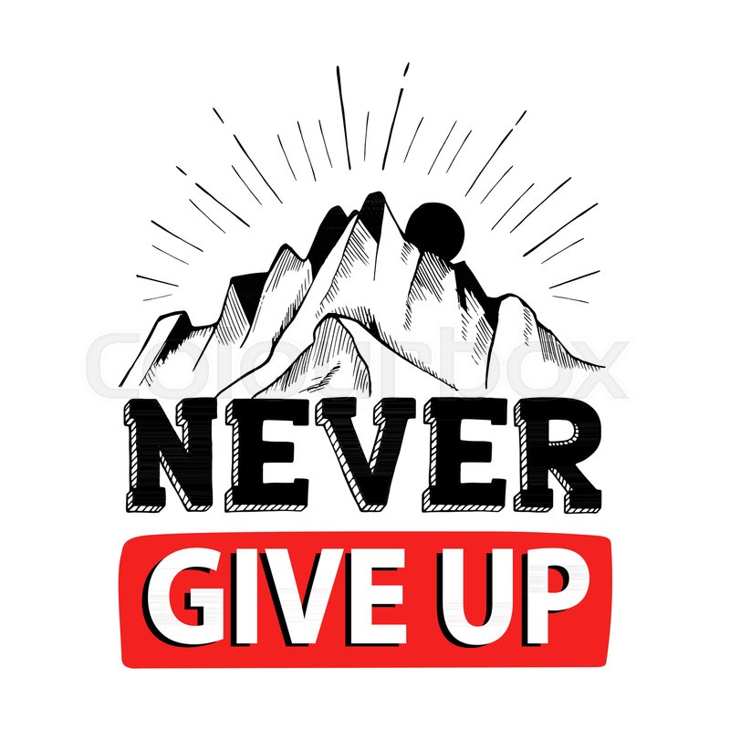 Never give up  Inspiring Motivation     | Stock vector