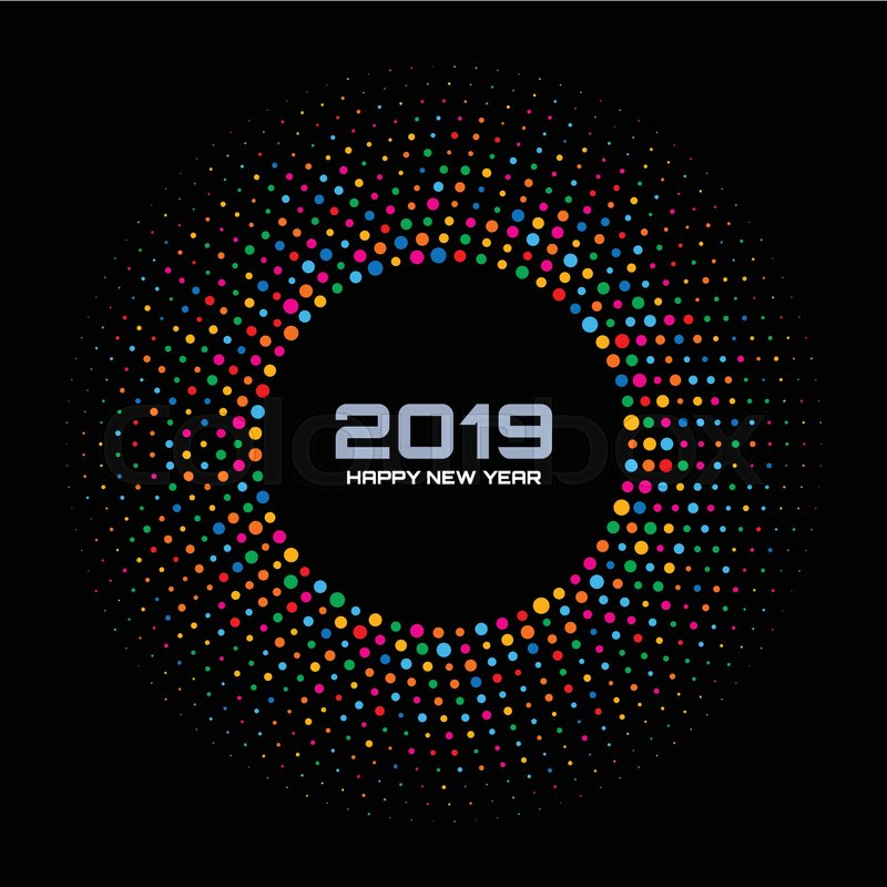 new year 2019 card background bright colorful disco lights halftone circle frame isolated on black background round border using rainbow colors confetti