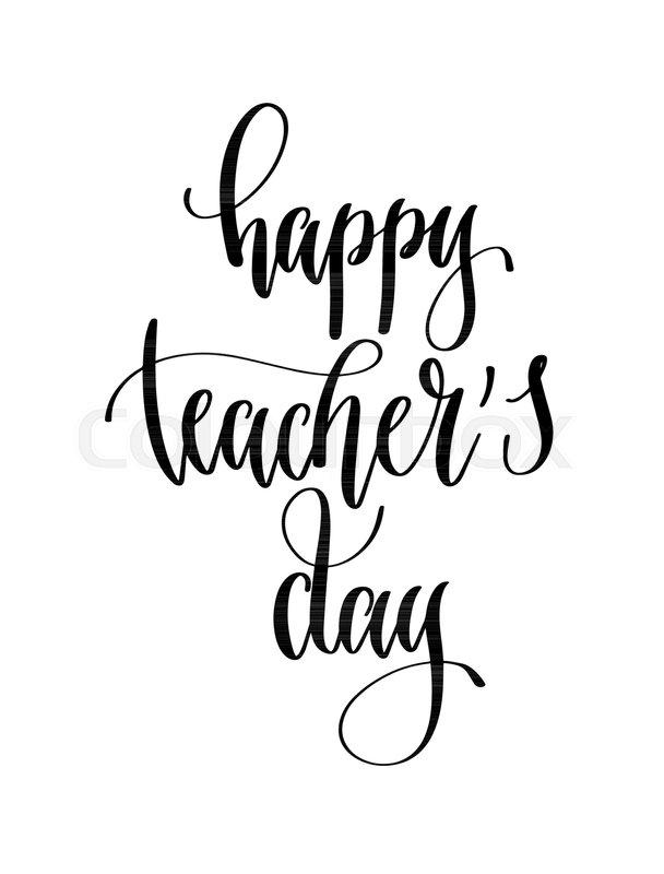 happy teacher's day  hand lettering   stock vector
