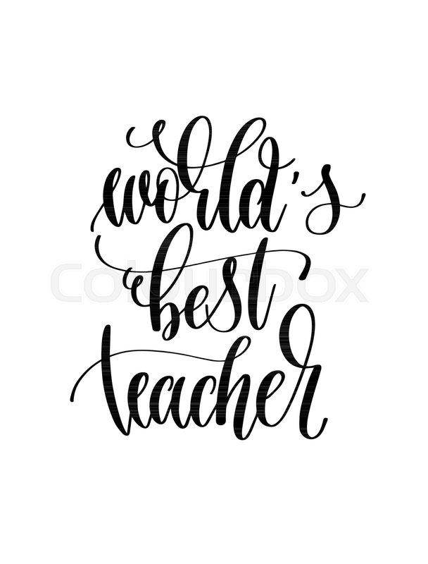 World's best teacher - hand lettering inscription text for ...